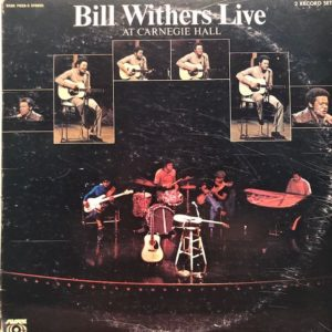 Bill-Withers-Live-at-Carnegie-Hall-rotated